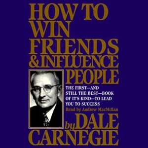 Book Highlight — How To Win Friends and Influence People by Dale Carnegie